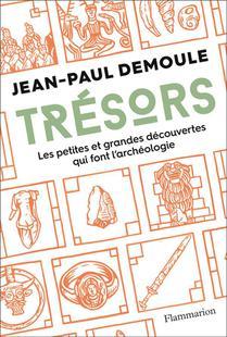 Tresors ; Les Petites Et Grandes Decouvertes Qui Font L'archeologie