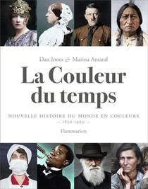 La Couleur Du Temps ; Nouvelle Histoire Du Monde En Couleurs, 1850-1960