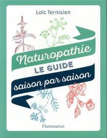 Naturopathie Saison Par Saison, Le Guide