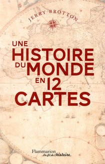 Une Histoire Du Monde En 12 Cartes