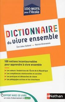 Dictionnaire Du Vivre Ensemble ; 100 Mots Pour L'ecole (edition 2019)
