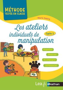 Les Ateliers Individuels De Manipulation ; Cycle 1 (edition 2019)
