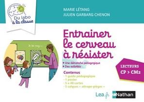 Entrainer Le Cerveau A Resister ; Du Labo A La Classe ; Lecteur ; Cp > Cm2 (edition 2020)
