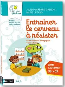 Entrainer Le Cerveau A Resister ; Guide Du Maitre ; Du Labo A La Classe ; Ps > Cp (edition 2020)