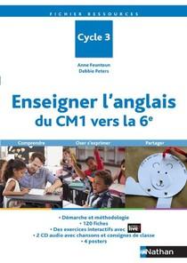 Enseigner L'anglais Du Cm1 Vers La 6e ; Fichier Ressources ; Cycles 2 Et 3 (edition 2020)
