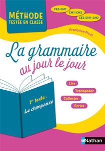 """La Grammaire Au Jour Le Jour 1 """"le Chimpanze"""" ; Ce2/cm1/cm2 (edition 2020)"""