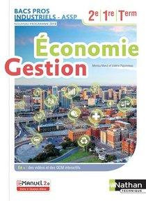 Economie Et Gestion - 2eme/1ere/term Bacs Pros Industriels/assp - Livre + Licence Eleve - 2019
