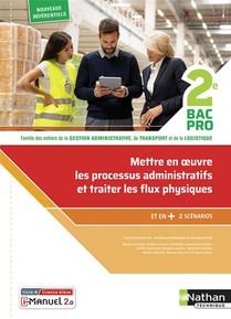 Mettre En Oeuvre Les Processus Administratifs Et Traiter Les Flux Physiques 2e Bpro Livre+lic Eleve