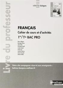Francais 1re/term Bac Pro - Cahier De Cours Et D'activites (dialogues) Professeur - 2020
