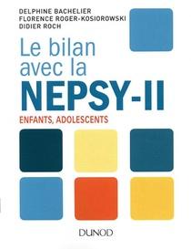 Le Bilan Avec La Nepsy-ii ; Guide Pratique Pour L'evaluation