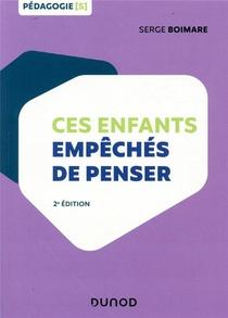Ces Enfants Empeches De Penser (2e Edition)