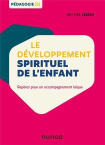 Le Developpement Spirituel De L'enfant ; Reperes Pour Un Accompagnement Laique