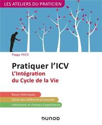 Pratiquer L'icv - 2e Ed. - L'integration Du Cycle De La Vie (lifespan Integration)