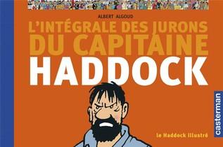 L'integrale Des Jurons Du Capitaine Haddock - Le Haddock Illustre