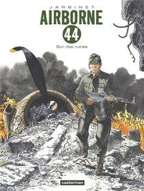 Airborne 44 T.8 ; Sur Nos Ruines