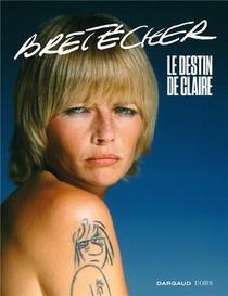 Bretecher ; Le Destin De Claire