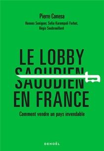 Le Lobby Saoudien En Ffance ; Comment Vendre Un Pays Invendable