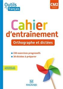 Outils Pour Le Francais Cm2 Cycle 3 Cahier D'entrainement Orthographe Dictees