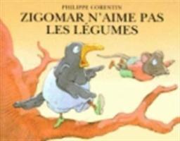 Zigomar N'aime Pas Les Legumes