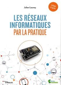 Les Reseaux Informatiques Par La Pratique (edition 2020)