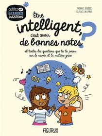 Etre Intelligent, C'est Avoir De Bonnes Notes ? Et Toutes Les Questions Que Tu Te Poses Sur Le Savoir Et La Matiere Grise