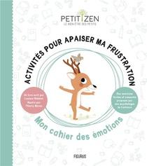 Activites Pour Apaiser La Frustration ; Mon Cahier Des Emotions
