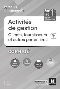 Parcours Interactifs Activites De Gestion Clients Fournisseurs 1re Bac Pro Ga - Ed. 2019 Corrige
