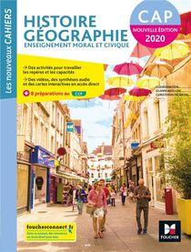 Les Nouveaux Cahiers - Histoire-geographie-emc - Cap - Ed. 2020 - Livre Eleve