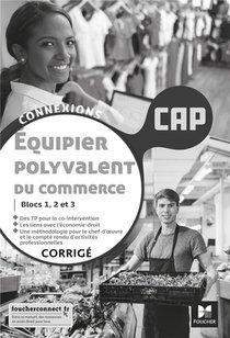 Connexions - Equipier Polyvalent Du Commerce - Cap - Ed. 2021 - Corrige