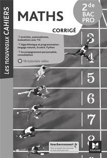 Les Nouveaux Cahiers - Mathematiques - 2de Bac Pro - Ed. 2021 - Corrige