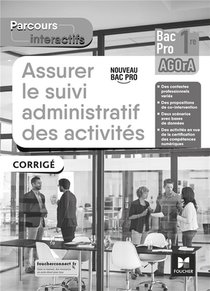 Parcours Interactifs - Assurer Le Suivi Admin Des Activites - 1re Bac Pro Agora - Ed. 2021 - Corrige