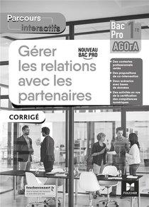 Parcours Interactifs - Gerer Les Relations Avec Les Partenaires - 1re Bac Pro Agora - 2021 - Corrige