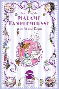 Madame Pamplemousse Et Ses Fabuleux Delices