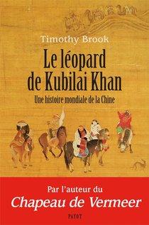 Le Leopard De Kubilai Khan ; Une Histoire Mondiale De La Chine
