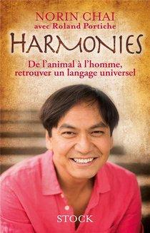 Harmonies ; De L'animal A L'homme, Retrouver Un Langage Universel