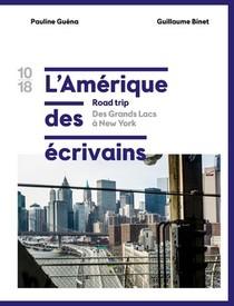 L'amerique Des Ecrivains T.1 ; Des Grands Lac A New York