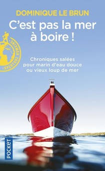 C'est Pas La Mer A Boire !