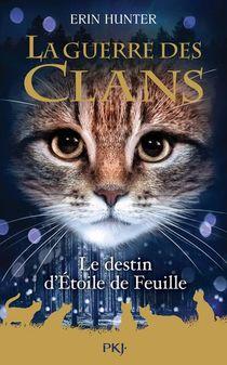 La Guerre Des Clans - Cycle 1 T.7 ; Le Destin D'etoile De Feuille