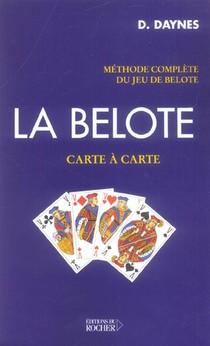 La Belote, Carte A Carte - Methode Complete Du Jeu De Belote