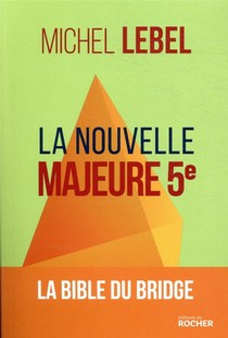 La Nouvelle Majeure 5e - La Bible Du Bridge