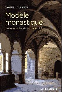 Modele Monastique ; Un Laboratoire De La Modernite