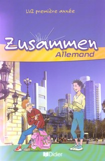 Allemand ; Lv2 ;1e Annee ; Livre De L'eleve (edition 2005)