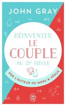 Reinventer Le Couple Au 21e Siecle