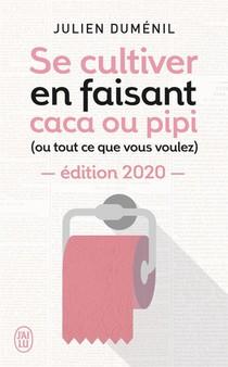 Se Cultiver En Faisant Caca Ou Pipi (ou Tu Ce Que Vous Voulez) (edition 2020)