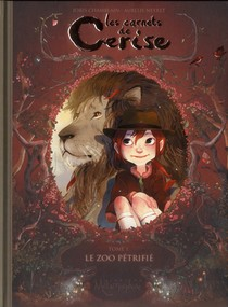 Les Carnets De Cerise T.1 ; Le Zoo Petrifie