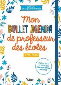 Mon Bullet Agenda De Professeur Des Ecoles ; Plein D'idees Et D'astuces Pour Une Annee Reussie ! (edition 2019/2020)