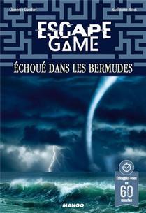 Escape Game ; Echoue Dans Les Bermudes