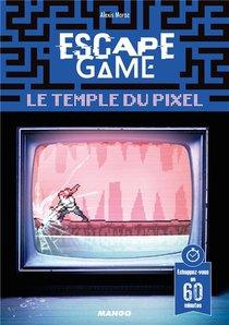 Escape Game ; Le Temple Du Pixel