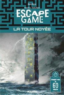 Escape Game ; La Tour Noyee