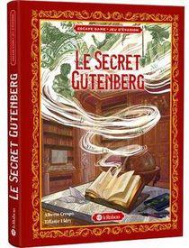 Le Secret Gutenberg ; Jeu D'evasion